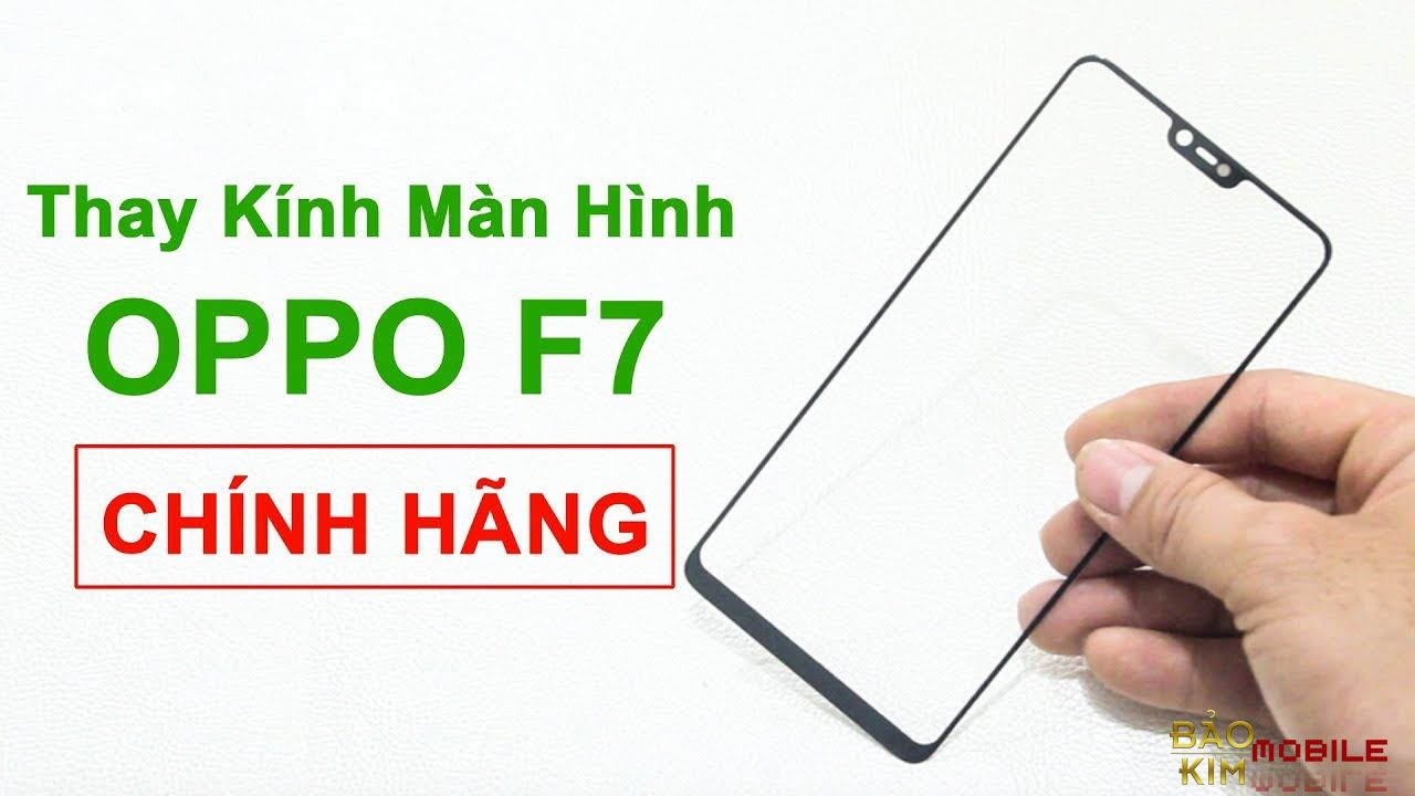 Thay mặt kính Oppo F7, F7 Youth, F7 Plus